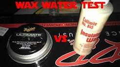 Meguiar's Ultimate VS Collinite No. 854 Wax Water Test!