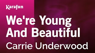 Karaoke We're Young And Beautiful - Carrie Underwood *