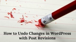How to Undo Changes in WordPress using Post Revisions