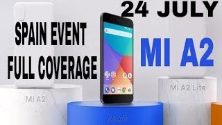 24 JULY 2018 MI GLOBAL LAUNCH EVENT, XIAOMI Mi A2 LIVE EVENT , MI A2 LITE SPAIN EVENT 24 JULY