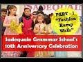 Sadequain Grammar School's 10th Anniversary Celebration - Part 1 - Fashion Ramp Walk