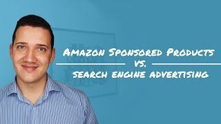 Amazon Sponsored Products vs Search Engine Advertising - 3 new findings