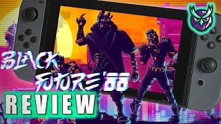 Black Future '88 Nintendo Switch Review-Let's go back to 88 (Video Game Video Review)