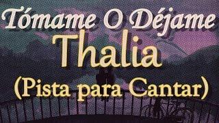 Tomame O Dejame - Thalia (Pista Musical / Karaoke)