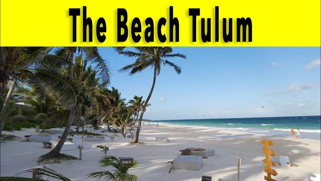 The Beach Tulum 2018 Riviera Maya Mexico