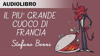 Il più grande cuoco di Francia di Stefano Benni - Audiolibro in italiano