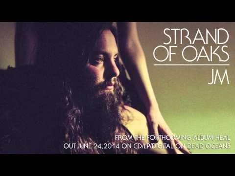 """Strand of Oaks - """"JM"""" (Official Audio)"""