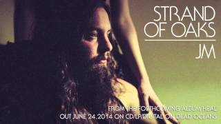 "Strand of Oaks - ""JM"" (Official Audio)"