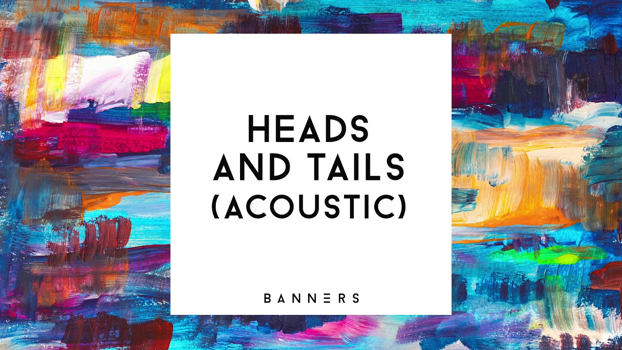 BANNERS - Heads And Tails