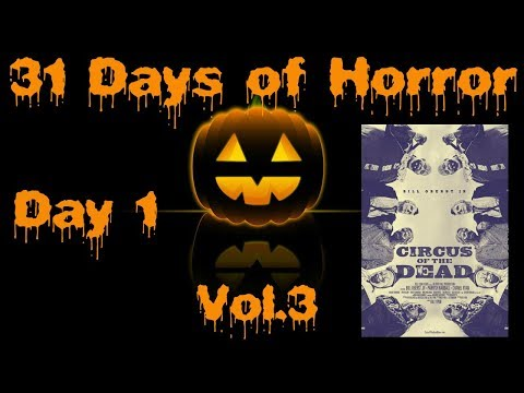 31 Days of Horror Vol.3   Day I: Circus of the Dead (2014)   Bell Cow Films