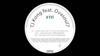 TJ Kong feat. Ovasoul7 - Sweet Sweet Lovin (TJ Loves Prescription Instrumental)