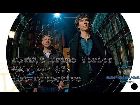 DETECt Crime Series Webinar #7 The Detective Character
