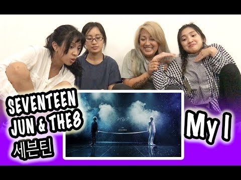 [KPOP REACTION] SEVENTEEN 세븐틴 JUN & THE8 -- MY I (KOREAN VER.)