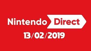 Nintendo Direct - 13/02/2019