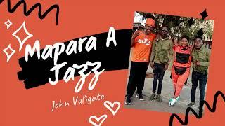 John Vuli Gate - Mapara A Jazz Ft. Ntosh Gaz & Colano [Original Audio, Full song]