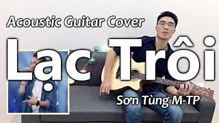 Lạc Trôi (Acoustic Guitar Cover) - Minh Mon feat. Quang Đạt Idol (có Lyrics & Hợp Âm)