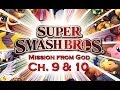 Supper Smash Bros Mishonh from God - Ch 9&10