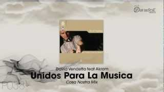 David Vendetta feat. Akram - Unidos para la musica (Cosa Nostra Mix)