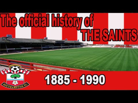THE OFFICIAL HISTORY OF THE SAINTS  | SOUTHAMPTON FC DOCUMENTARY