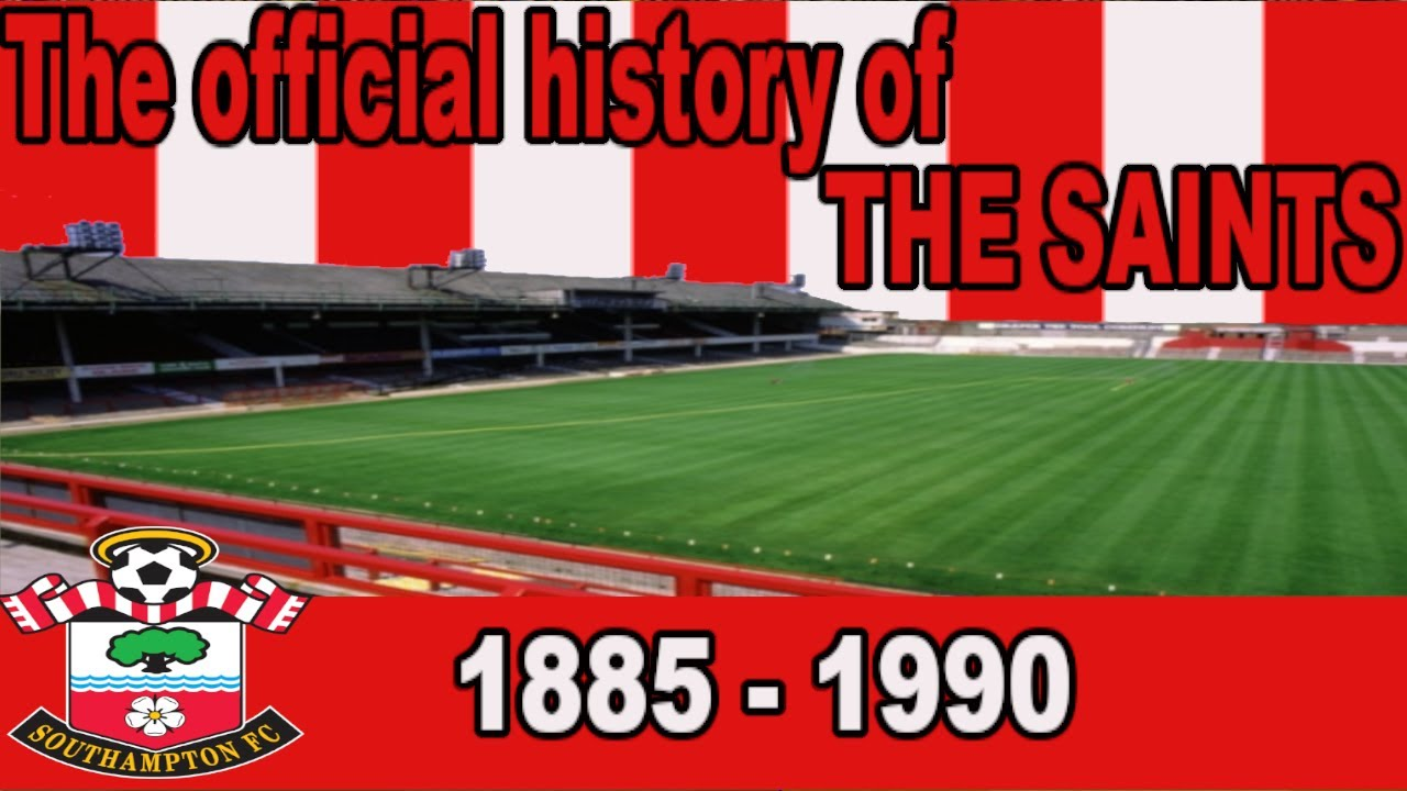 075fa9f0759 THE OFFICIAL HISTORY OF THE SAINTS | SOUTHAMPTON FC DOCUMENTARY ...