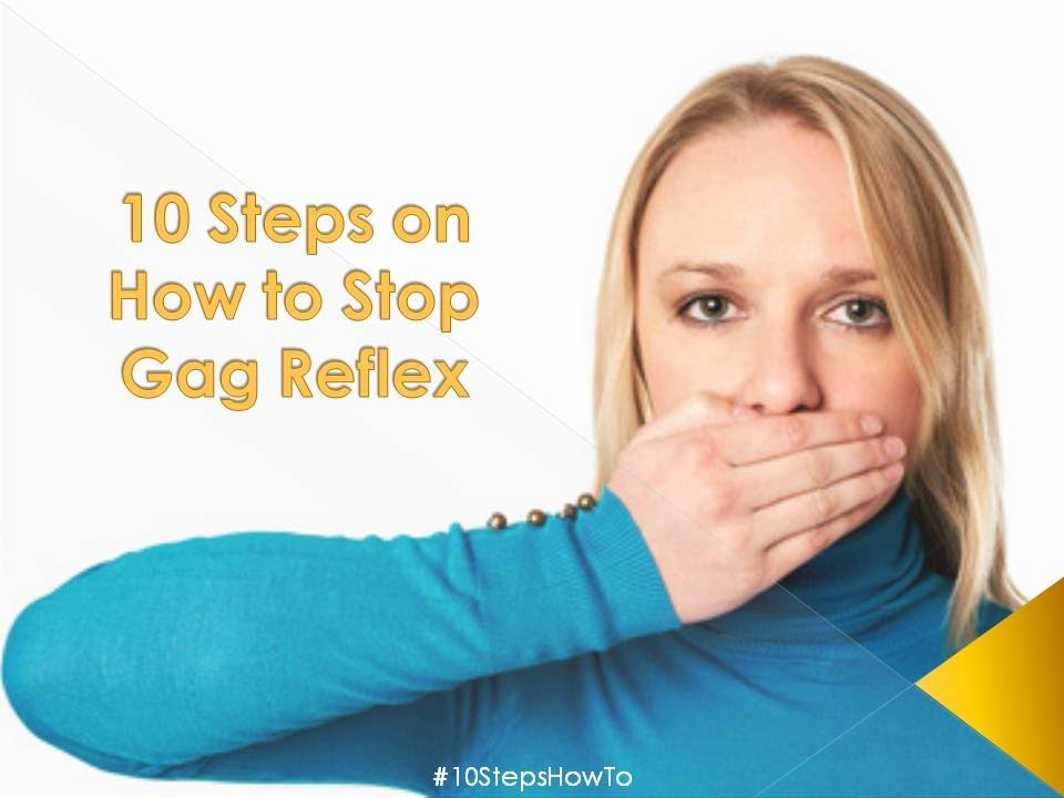 10 steps on how to stop gag reflex 10stepshowto youtube
