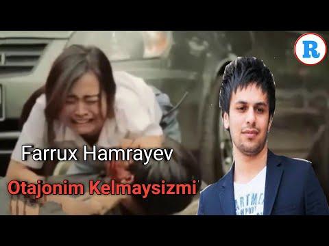 Farrux Hamrayev - Otajonim kelmaysizmi | Фаррух Хамраев - Отажоним Келмайсизми
