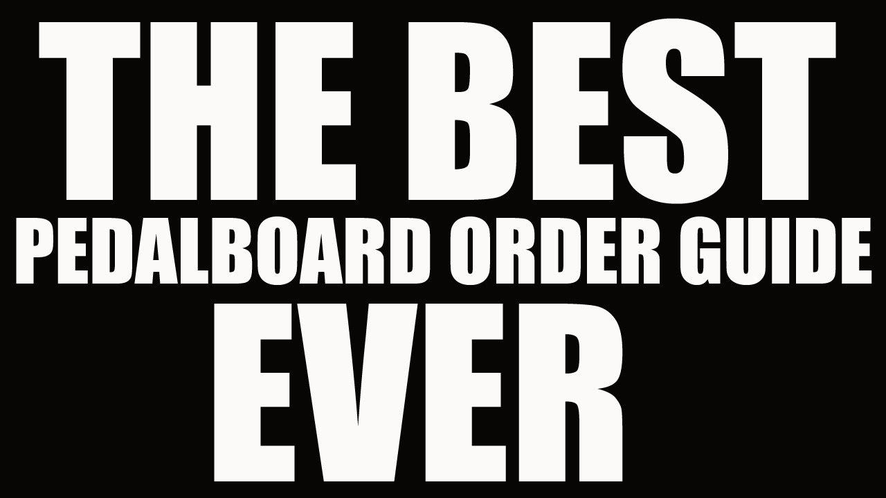 the best guitar pedal order guide ever youtube. Black Bedroom Furniture Sets. Home Design Ideas