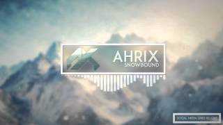 Repeat youtube video Ahrix - Snowbound