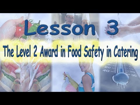 Level 2 Award in Food Safety in Catering - Lecture 3