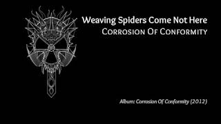 Corrosion Of Conformity - Weaving Spiders Come Not Here (Fan Video)