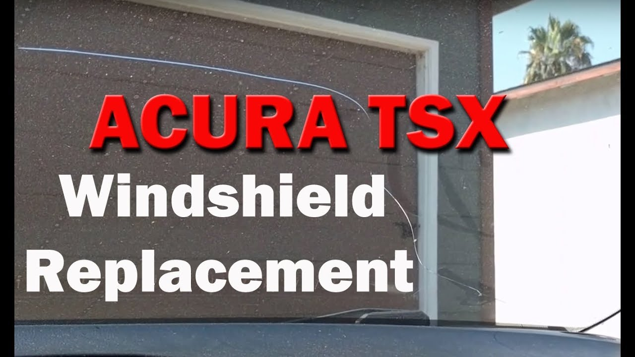 Acura TSX Windshield Replacement Discussion YouTube - Acura windshield replacement