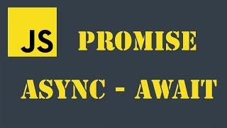 NODEJS Xử lý bất đồng bộ – Bài 7:  Tái sử dụng promise