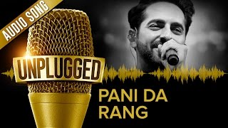 UNPLUGGED Full Audio Song – Pani Da Rang by Ayushmann Khurrana