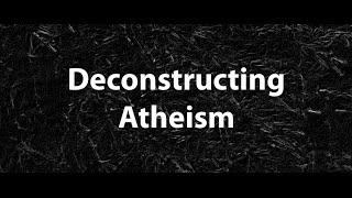Deconstructing Atheism | Shaykh Asrar Rashid