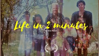 Life In 2 Minutes | By Elie Fahed