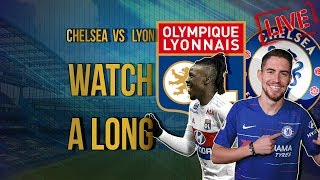 CHELSEA vs LYON INTERNATIONAL CUP || Livestream & Commentary