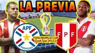 LA PREVIA 🔴 Paraguay vs Perú 🔴 Clasificatorias Sudamericanas Qatar 2022 | Eliminatorias CONMEBOL