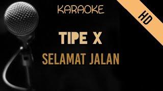Tipe X - Selamat Jalan | HD Karaoke