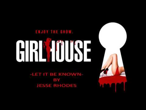 Jesse Rhodes - Let It Be Known (Girl House OST 2014)