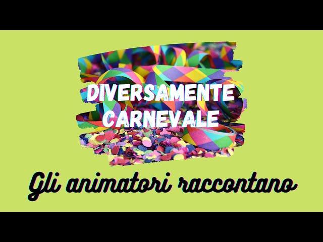 Diversamente Carnevale 2021   Il racconto degli animatori