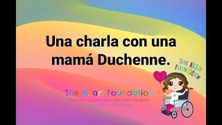 Charla con una madre Duchenne - The Akari Foundation