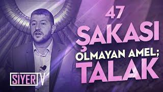 Şakası Olmayan Amel; Talak / Muhammed Emin Yıldırım (47. Ders)