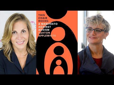Rose Interviews Ashton Applewhite on This Chair Rocks: A Manifesto Against Ageism