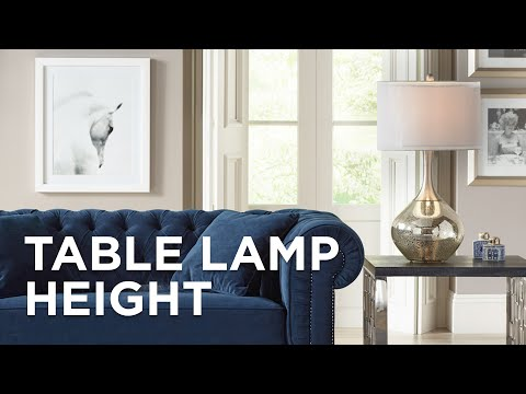 Table Lamp Height Guide - Our Best Tip For Choosing The Right Height Table Lamp  - Lamps Plus