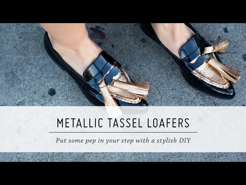 DIY Metallic Tassel Loafers | Shoe Tutorial | Style | Mr Kate