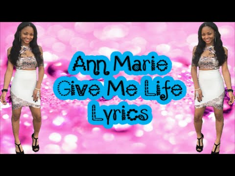 Ann Marie - Give Me Life (Lyrics) - YouTube