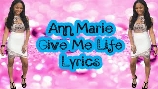 ann marie give me life lyrics