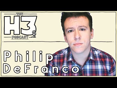 H3 Podcast #42 - Philip DeFranco