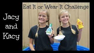 Eat It or Wear It Challenge ~ Jacy and Kacy