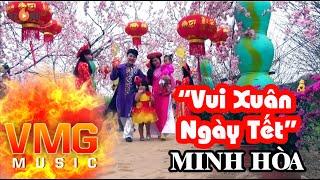 Vui Xuân Ngày Tết - MINH HÒA [Official MV]